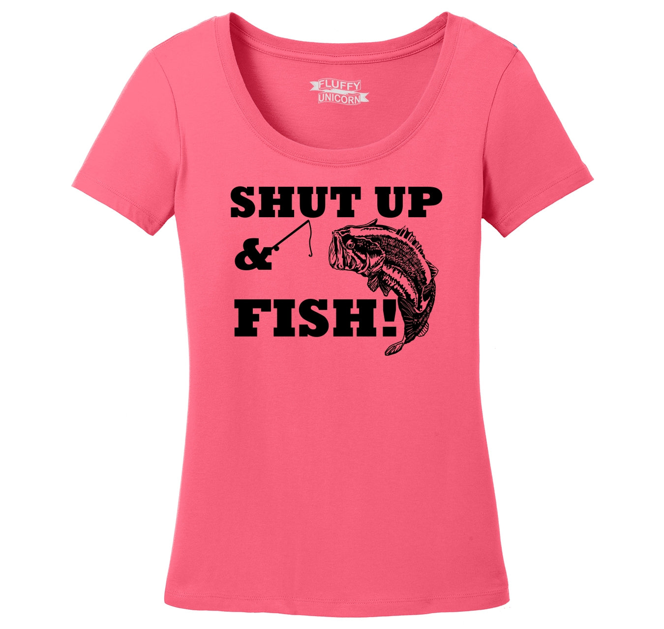 411068c57 Shut Up & Fish Funny Country Song T Shirt Fishing Trip Redneck Tee Ladies  Scoop Neck