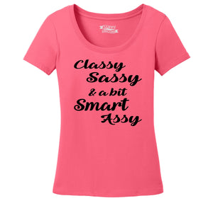 Classy Sassy A Bit Smart Assy Cute Flirty Graphic Tee Ladies Scoop Neck Tee