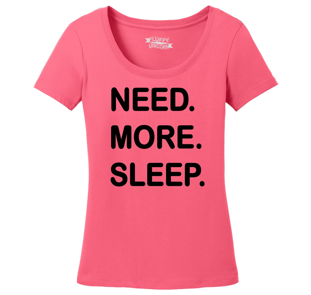 Need More Sleep Ladies Scoop Neck Tee