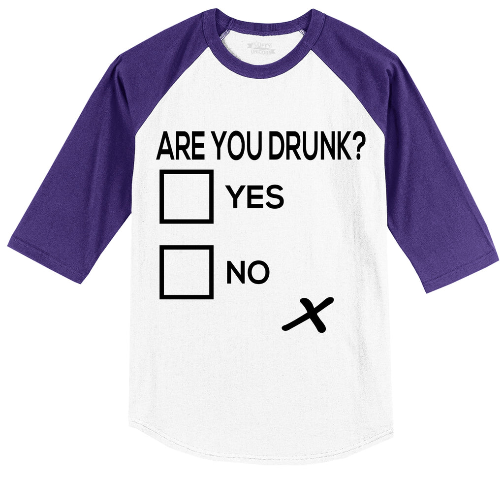 Are You Drunk Funny Alcohol Party Tee Mens 3/4 Sleeve Raglan Jersey
