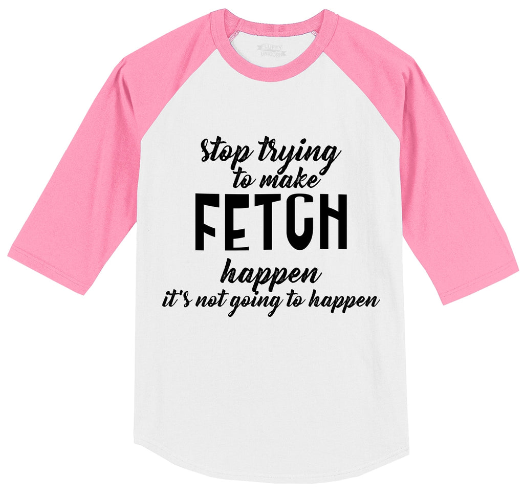Stop Trying To Make Fetch Happen Mens 3/4 Sleeve Raglan Jersey