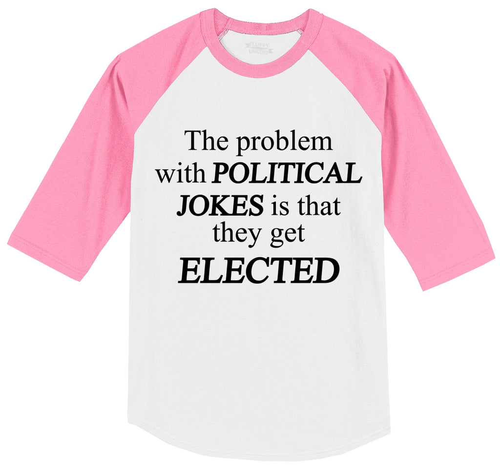 Problem With Political Jokes They Get Elected Mens 3/4 Sleeve Raglan Jersey