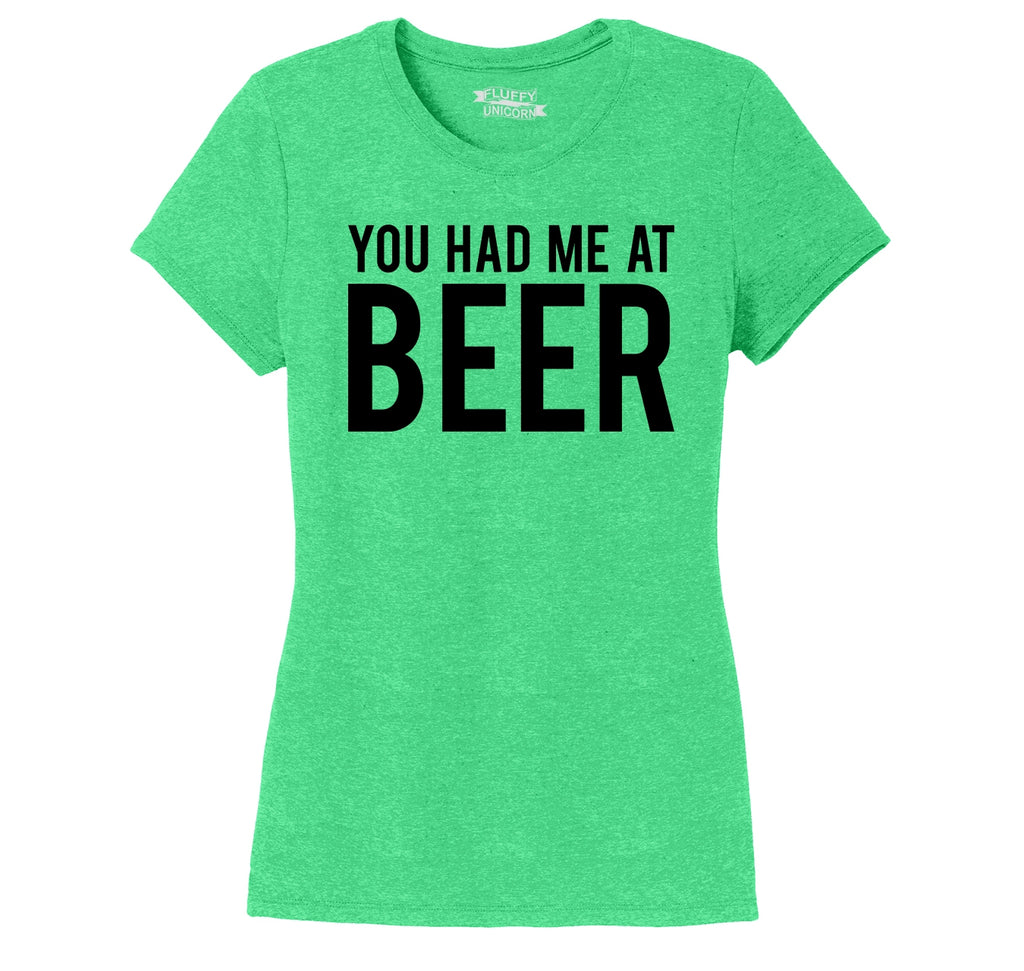 You Had Me At Beer St Patty's Day Tee Ladies Short Sleeve Tri-Blend Shirt