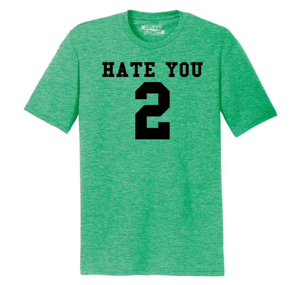 Hate You 2 Too Funny Tee Sports Party Anti Social Gift Tee Mens Short Sleeve Tri-Blend Shirt
