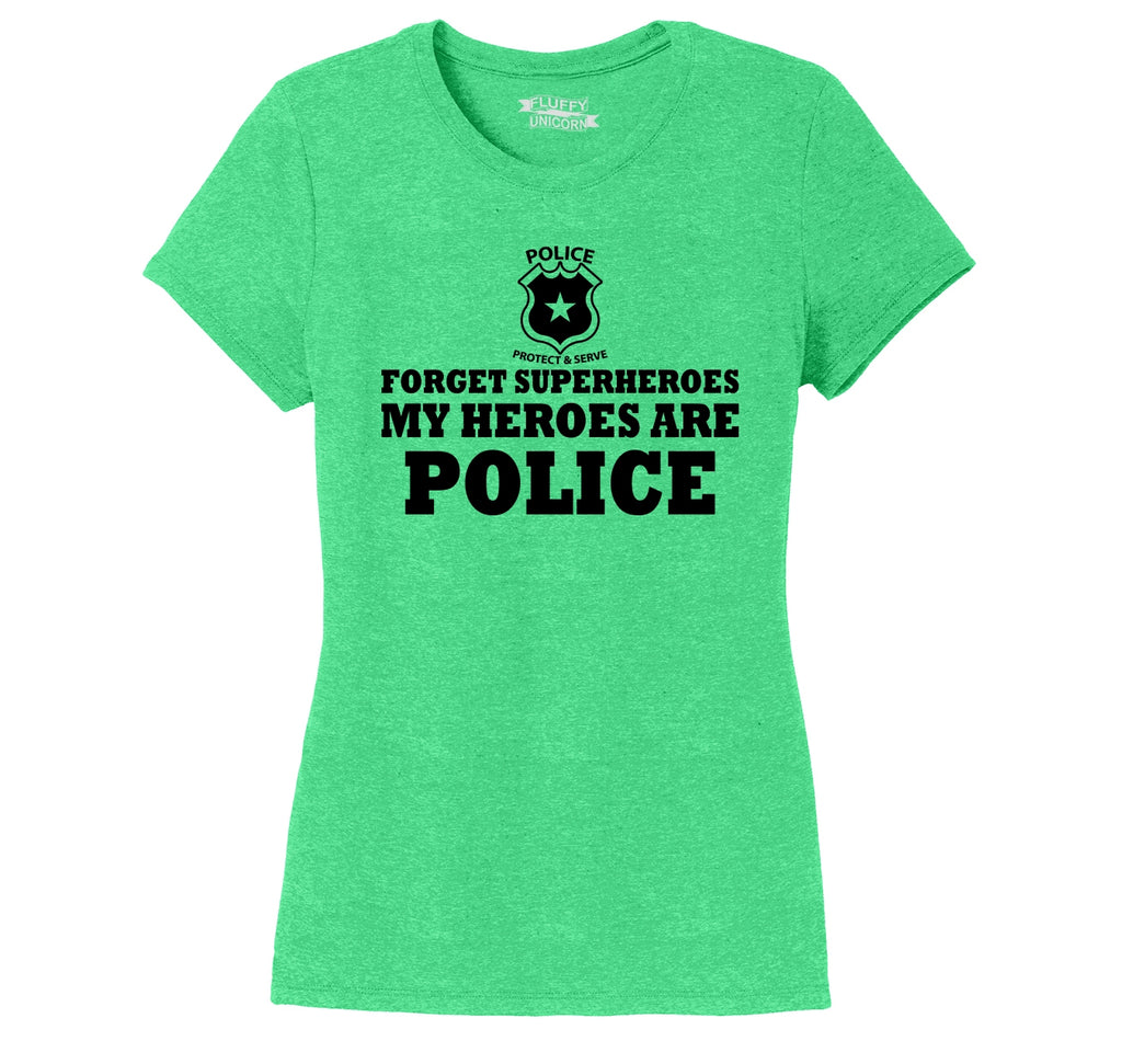 Forget Superheroes Police Are My Heroes Tee Blue Lives Political Tee Ladies Short Sleeve Tri-Blend Shirt