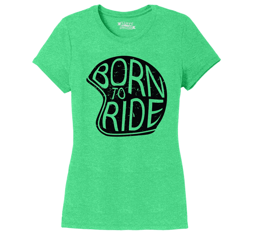Born To Ride Ladies Short Sleeve Tri-Blend Shirt