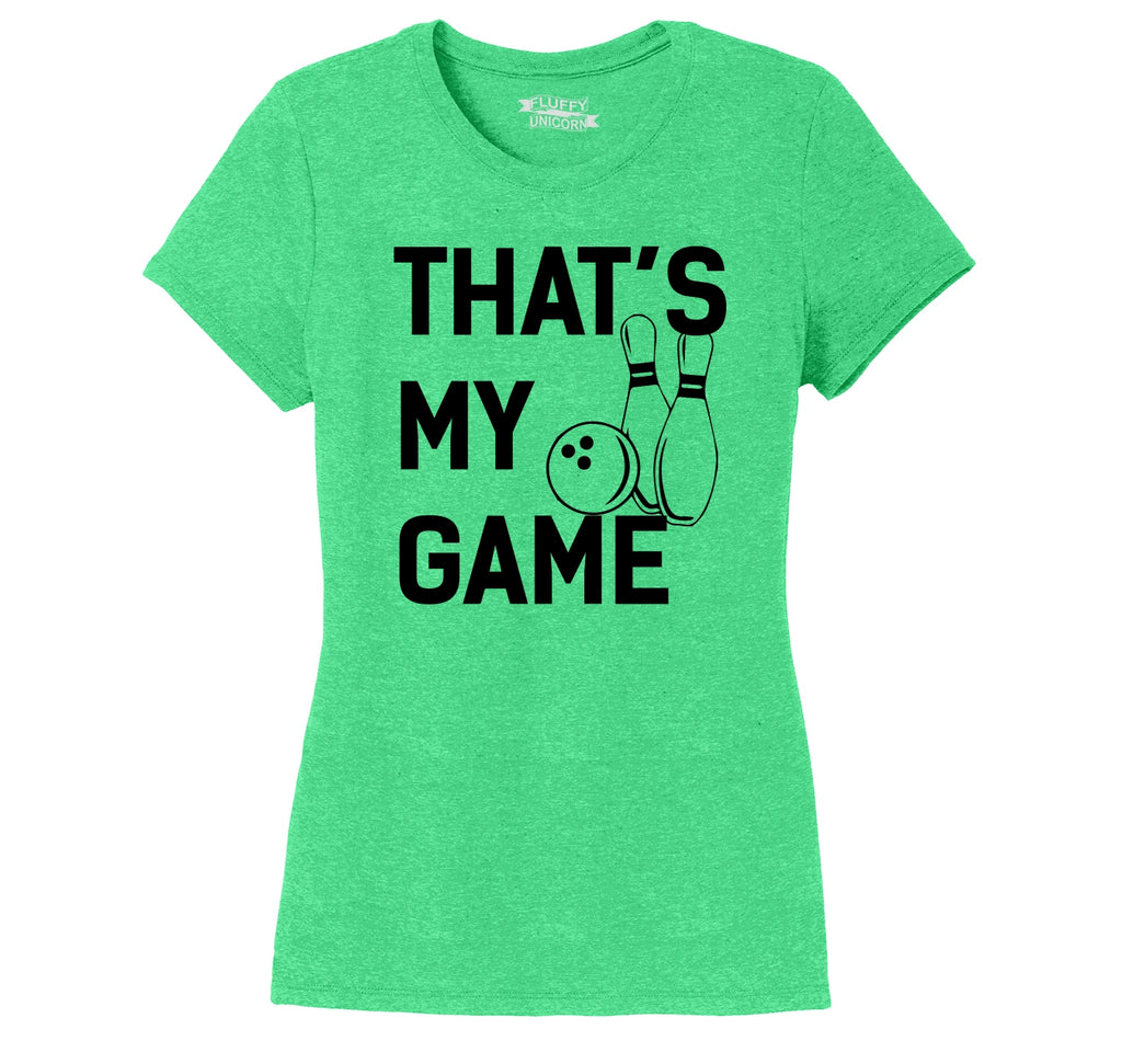 Bowling That's My Game Ladies Short Sleeve Tri-Blend Shirt