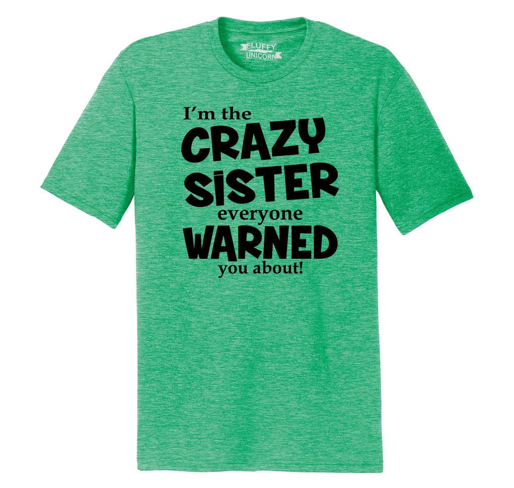 I'm The Crazy Sister Warned About Mens Short Sleeve Tri-Blend Shirt