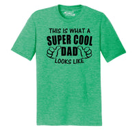 This Is What A Super Cool Dad Looks Like Mens Short Sleeve Tri-Blend Shirt
