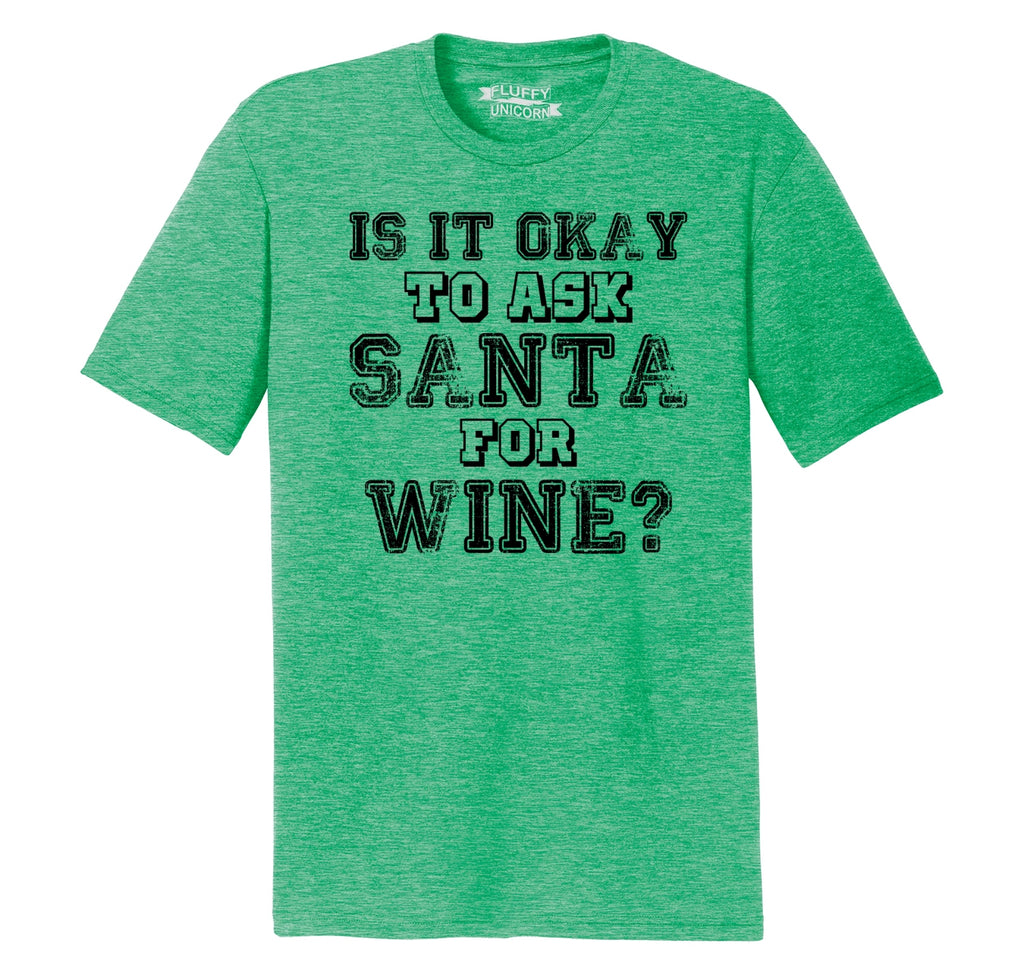 Is It Okay To Ask Santa For Wine Mens Short Sleeve Tri-Blend Shirt