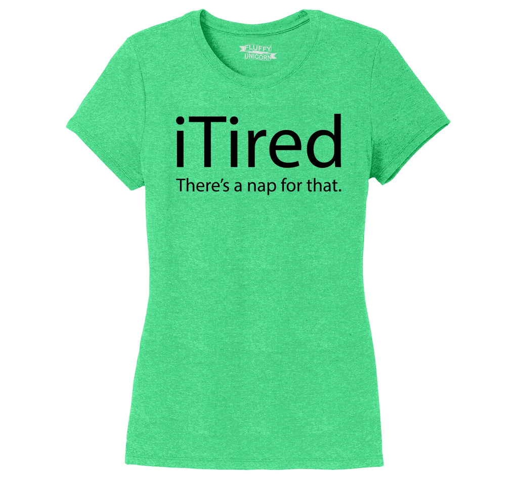 iTired There's A Nap For That Ladies Short Sleeve Tri-Blend Shirt