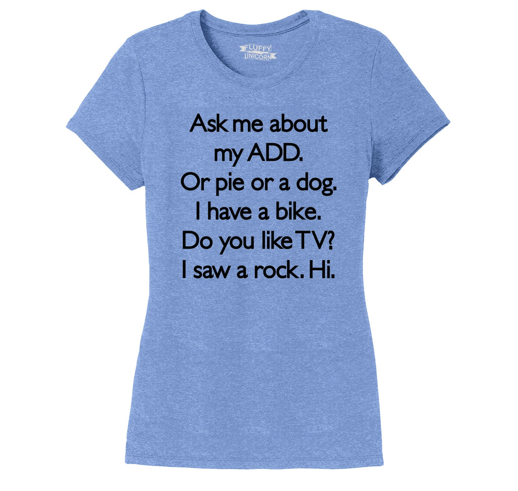 Ask Me About My ADD Dog Rock TV Hi Ladies Short Sleeve Tri-Blend Shirt
