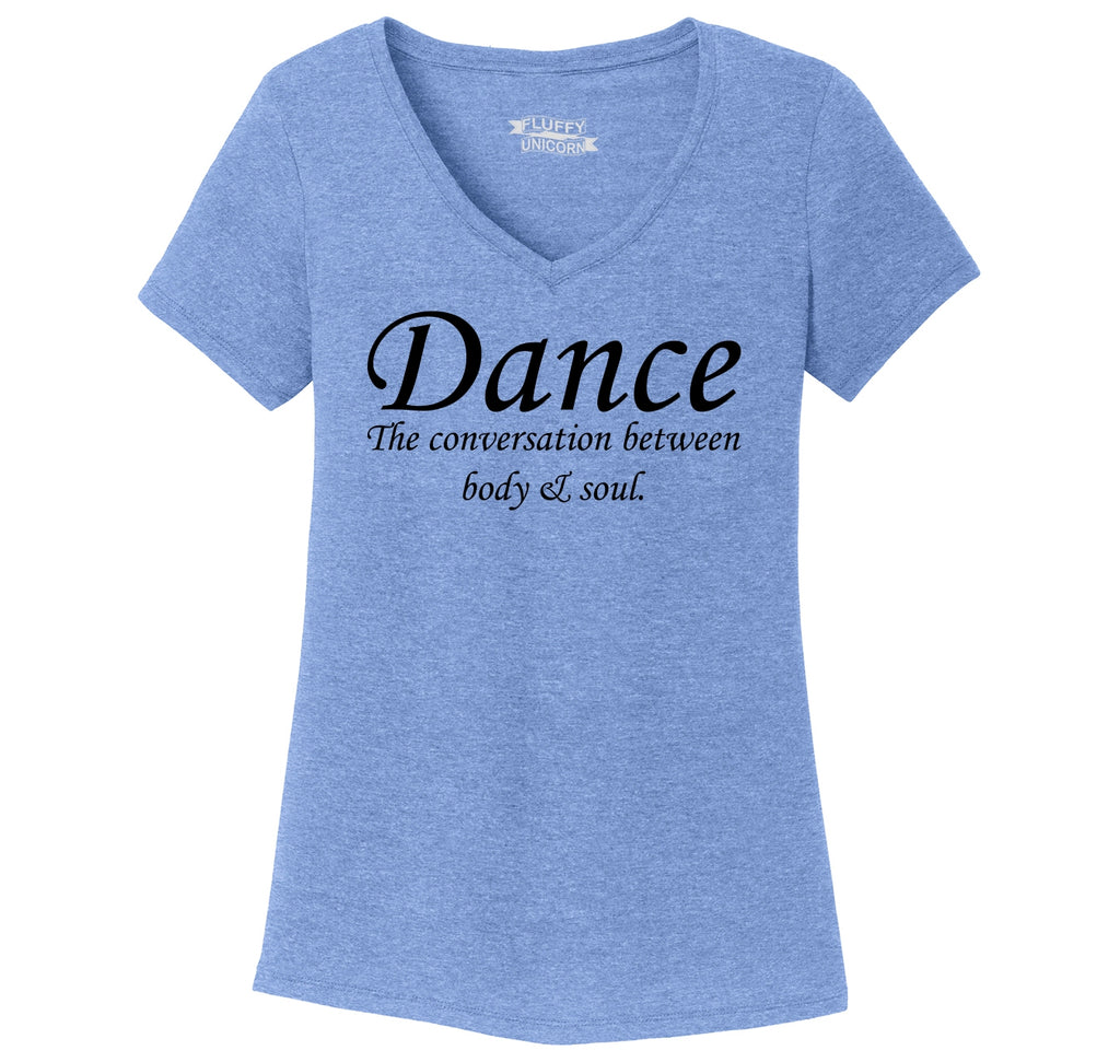 Dance The Conversation Between Body and Soul Ladies Tri-Blend V-Neck Tee Shirt