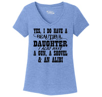 Yes I Do Have A Beautiful Daughter Gun Shovel Alibi Ladies Tri-Blend V-Neck Tee Shirt
