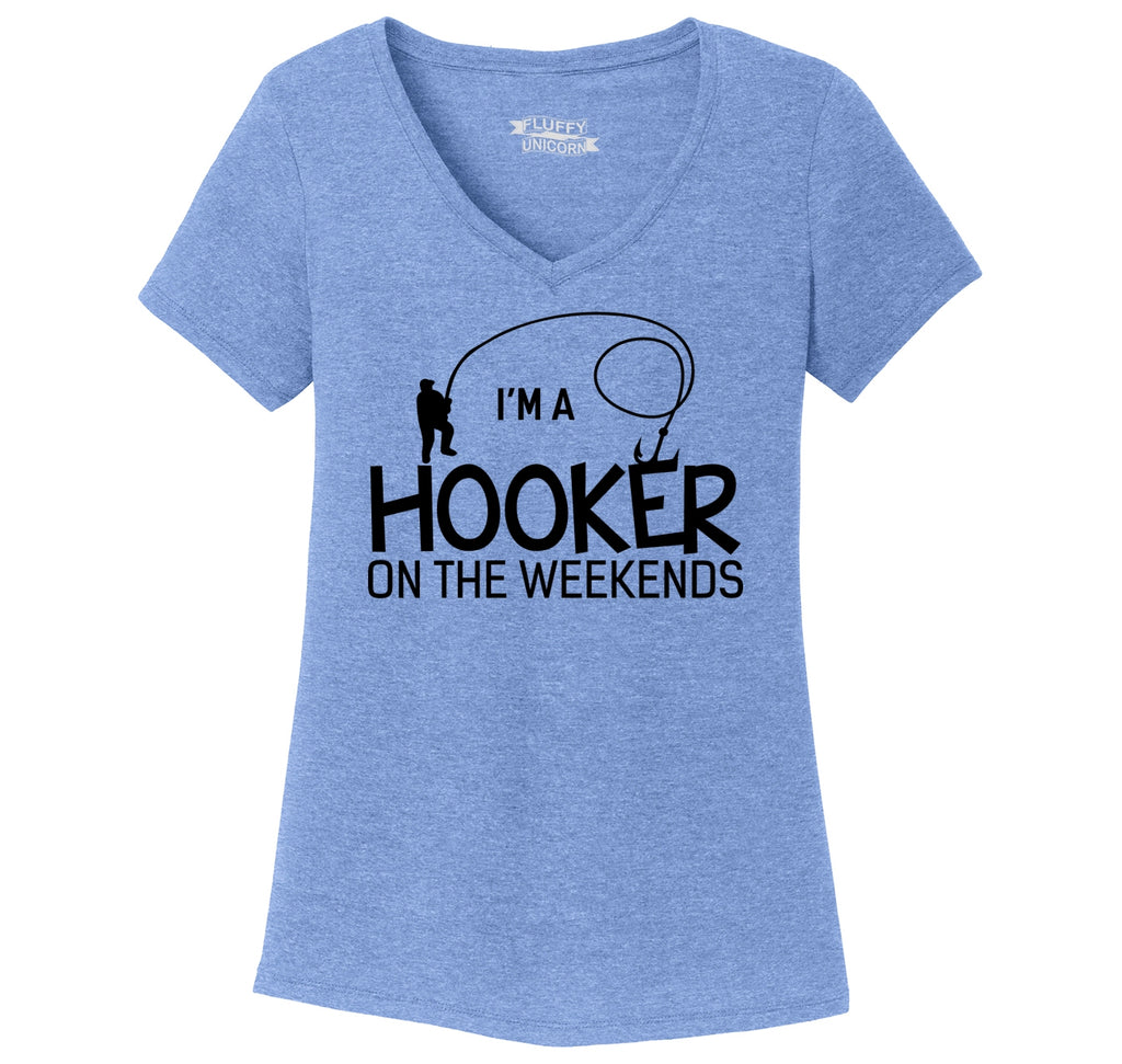 I'm A Hooker On The Weekends Funny Fishing Tee Ladies Tri-Blend V-Neck Tee Shirt