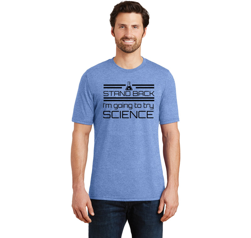 Stand Back I'm Going To Try Science Funny Geek Shirt Mens Short Sleeve Tri-Blend Shirt