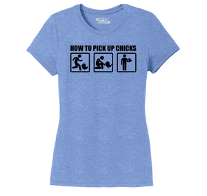 How To Pick Up Chicks Funny College Party Sexual Humor Tee Ladies Short Sleeve Tri-Blend Shirt