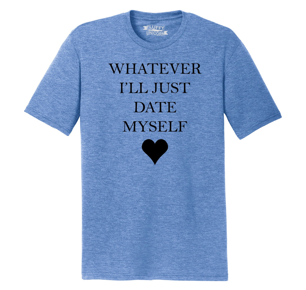 Whatever I'll Just Date Myself Mens Short Sleeve Tri-Blend Shirt