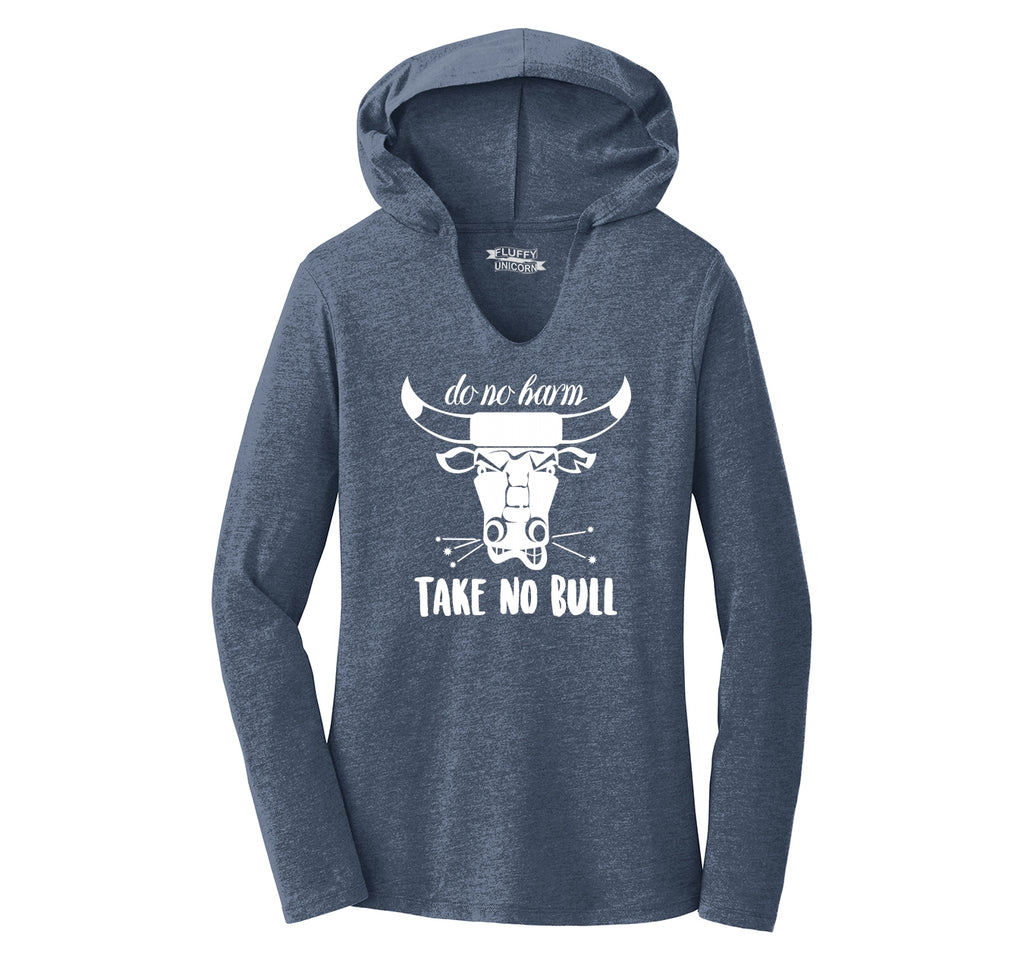 Do No Harm Take No Bull Ladies Tri-Blend Hooded Tee
