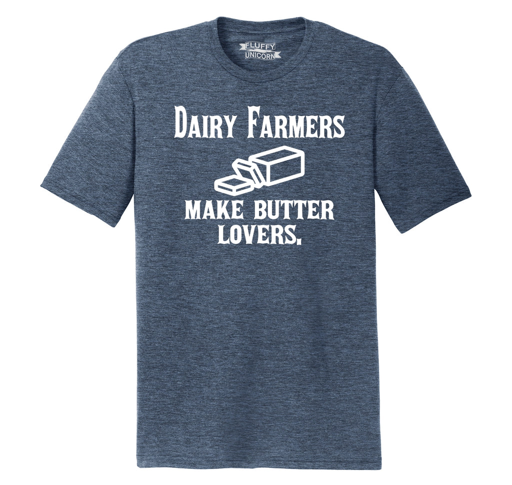 Dairy Farmers Make Butter Lovers Mens Short Sleeve Tri-Blend Shirt