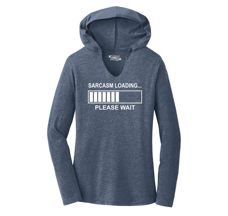 Sarcasm Loading Ladies Tri-Blend Hooded Tee