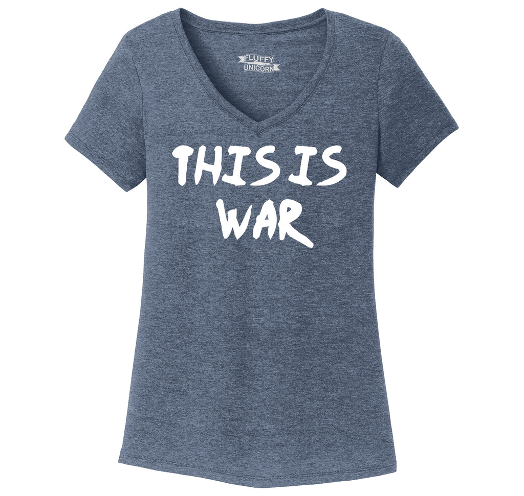 This Is War Anti Trump Political Protest Tee Ladies Tri-Blend V-Neck Tee Shirt