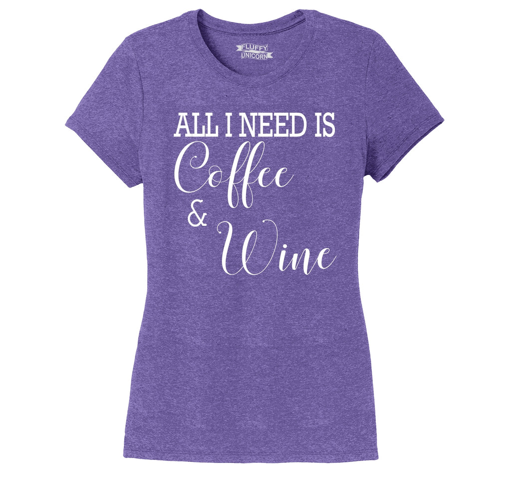 All I Need Is Coffee & Wine Funny Tee Ladies Short Sleeve Tri-Blend Shirt