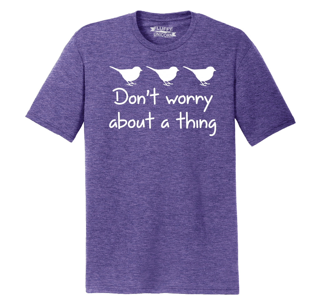 Don't Worry About A Thing Mens Short Sleeve Tri-Blend Shirt