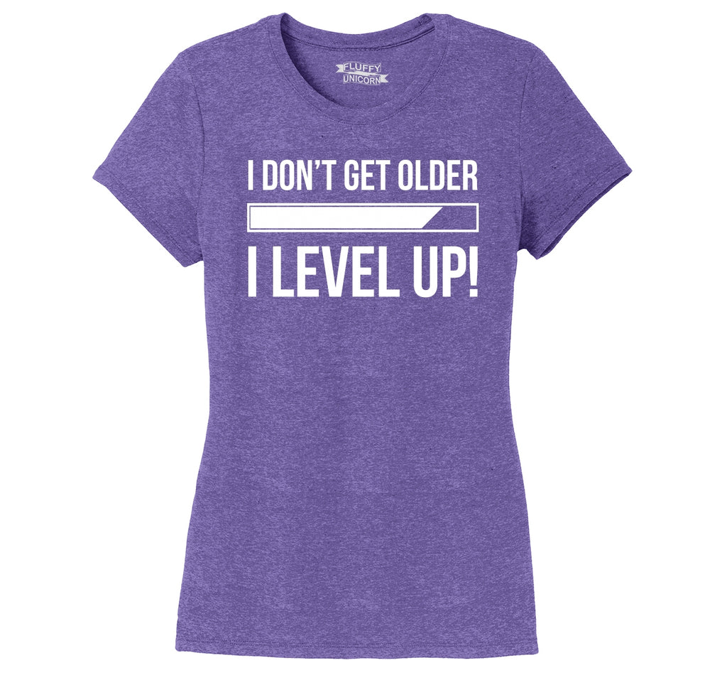 I Don't Get Older I Level Up Ladies Short Sleeve Tri-Blend Shirt