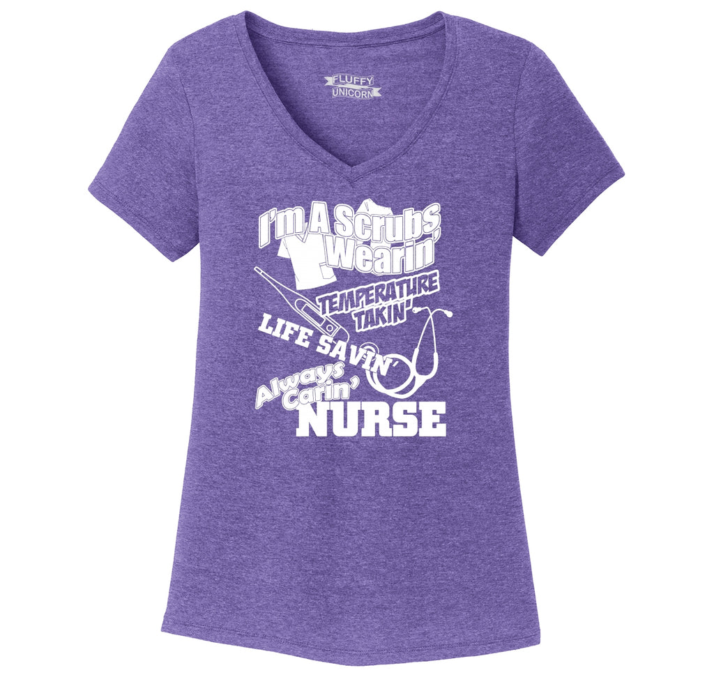 I'm A Scrubs Wearing Always Caring Nurse Ladies Tri-Blend V-Neck Tee Shirt