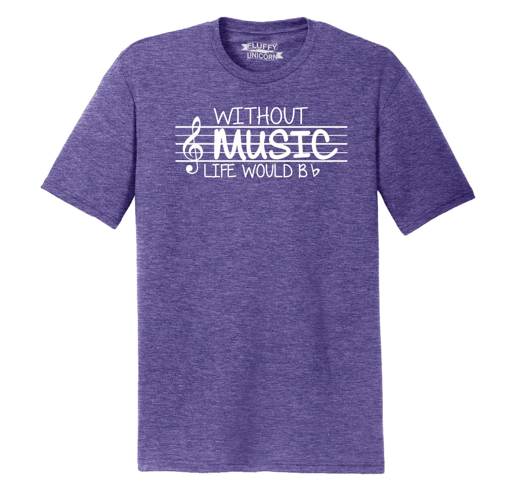 Without Music Life Would Be b Flat Mens Short Sleeve Tri-Blend Shirt