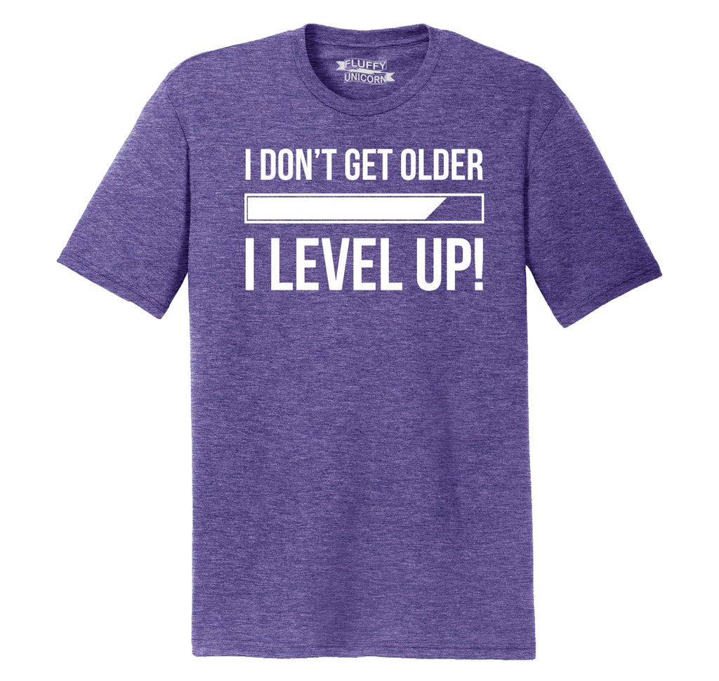 I Don't Get Older I Level Up Mens Short Sleeve Tri-Blend Shirt