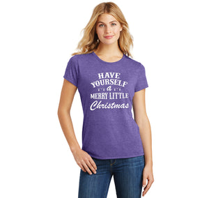 Have Yourself A Merry Little Christmas Ladies Short Sleeve Tri-Blend Shirt