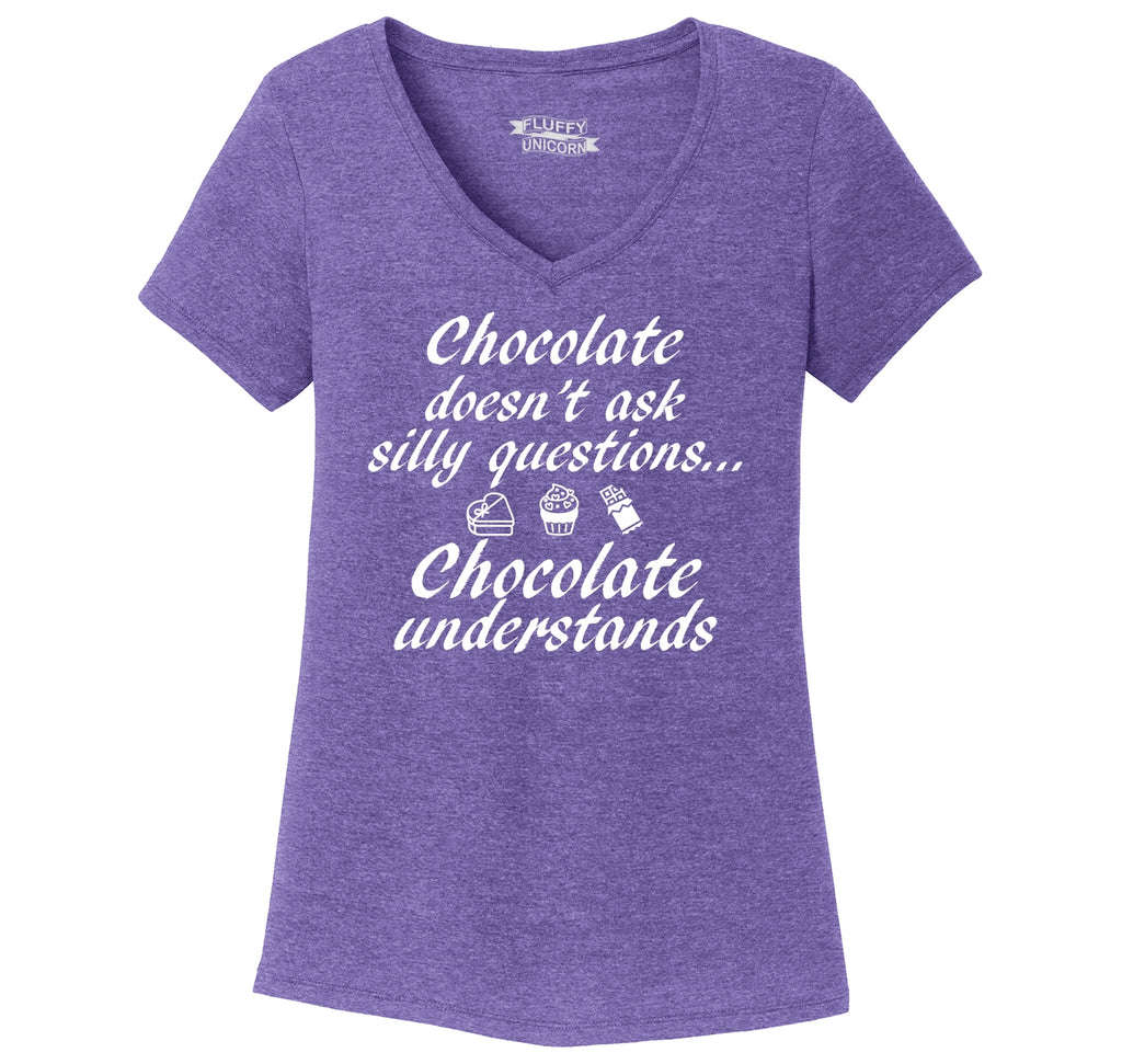 Chocolate Doesn't Ask Chocolate Understands Ladies Tri-Blend V-Neck Tee Shirt