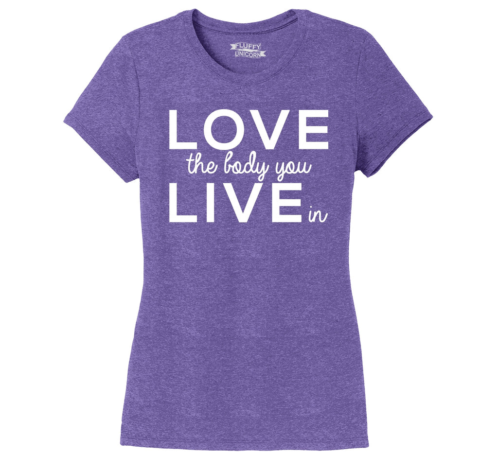 Love The Body You Live In Ladies Short Sleeve Tri-Blend Shirt
