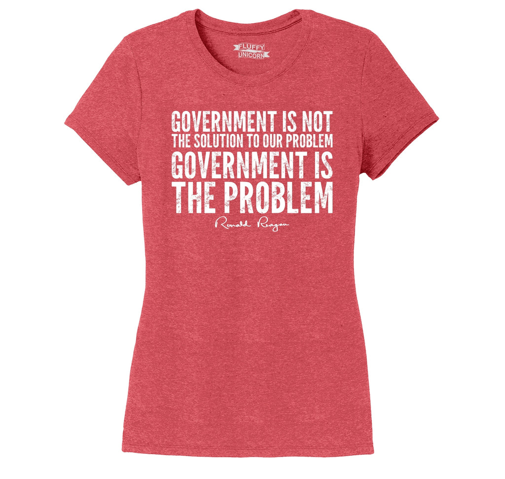 Government Not The Solution Political Reagan Trump Saying Shirt Ladies Short Sleeve Tri-Blend Shirt