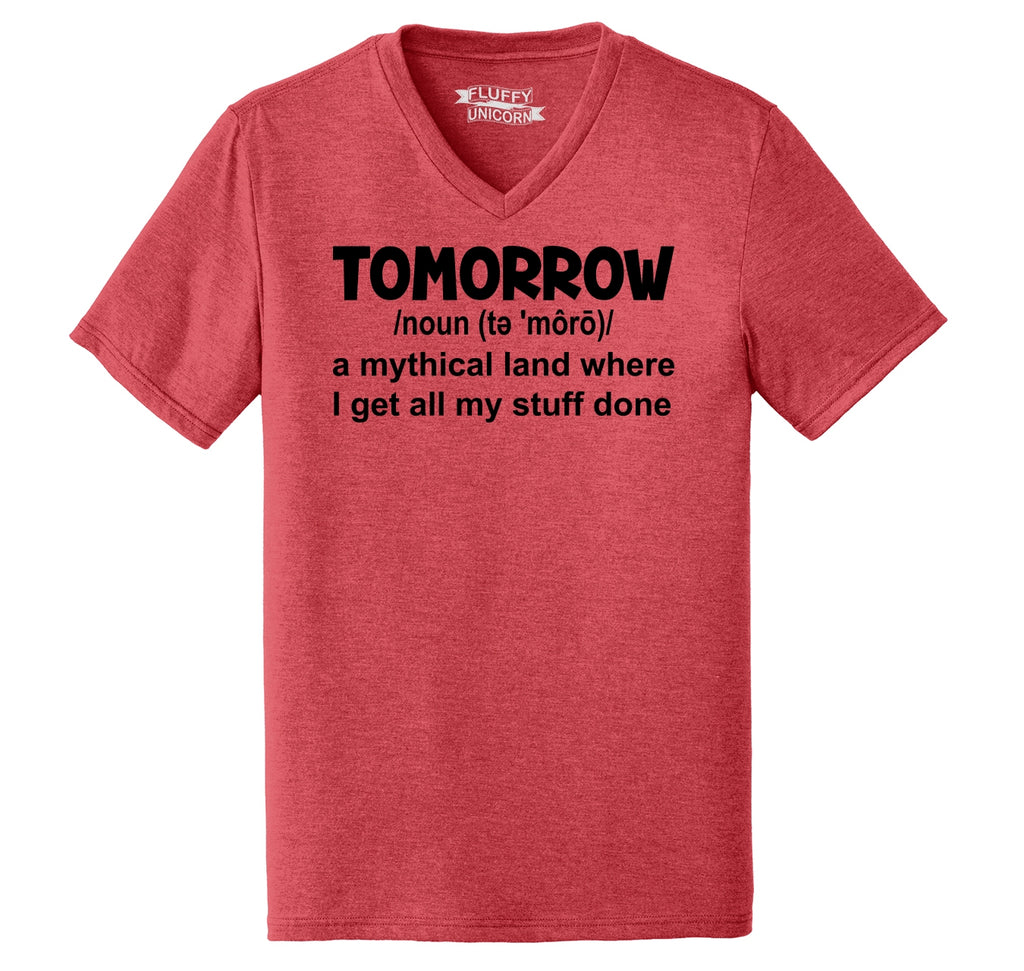 Tomorrow Mythical Land Stuff Gets Done Mens Tri-Blend V-Neck Tee Shirt