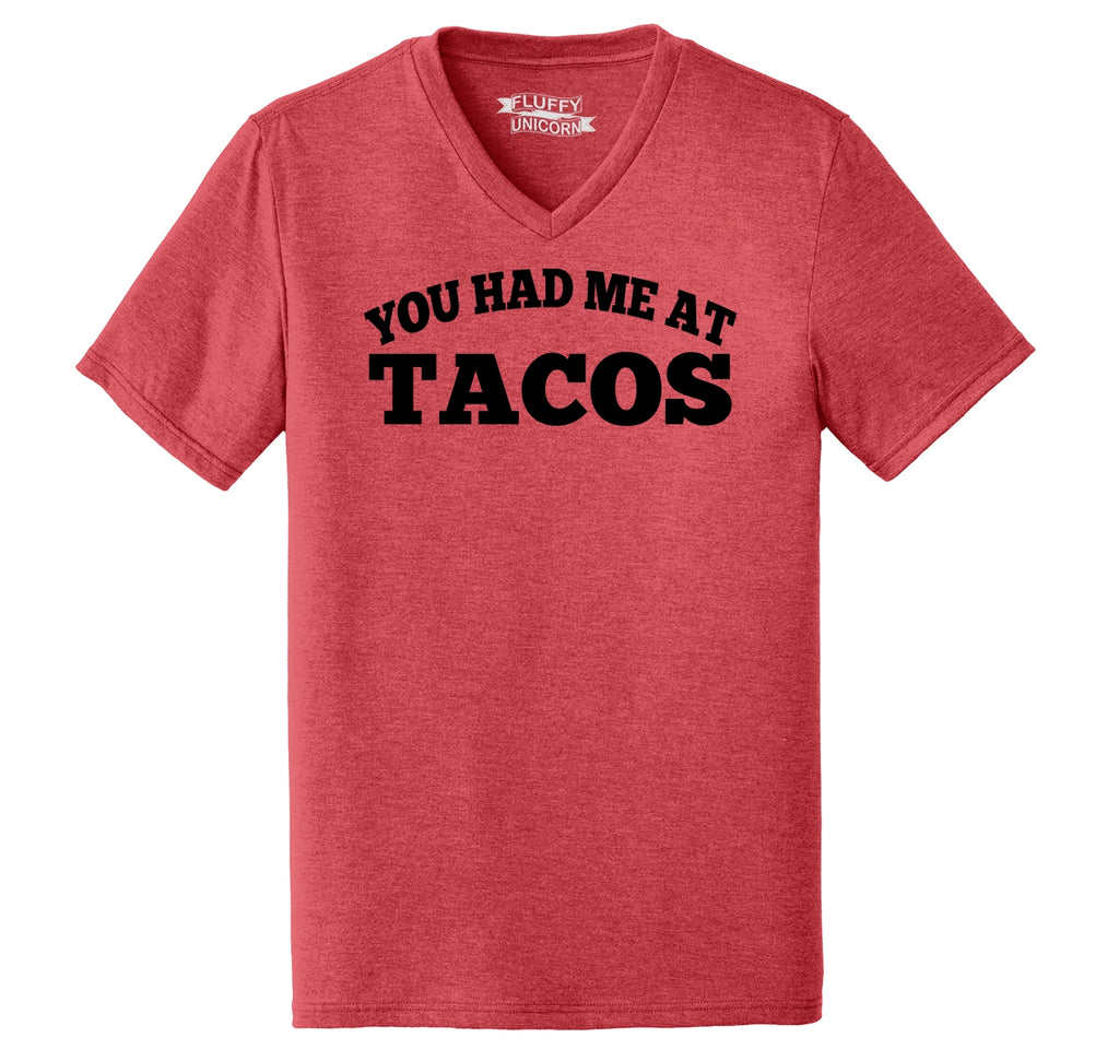 You Had Me At Tacos Funny Tee Mens Tri-Blend V-Neck Tee Shirt