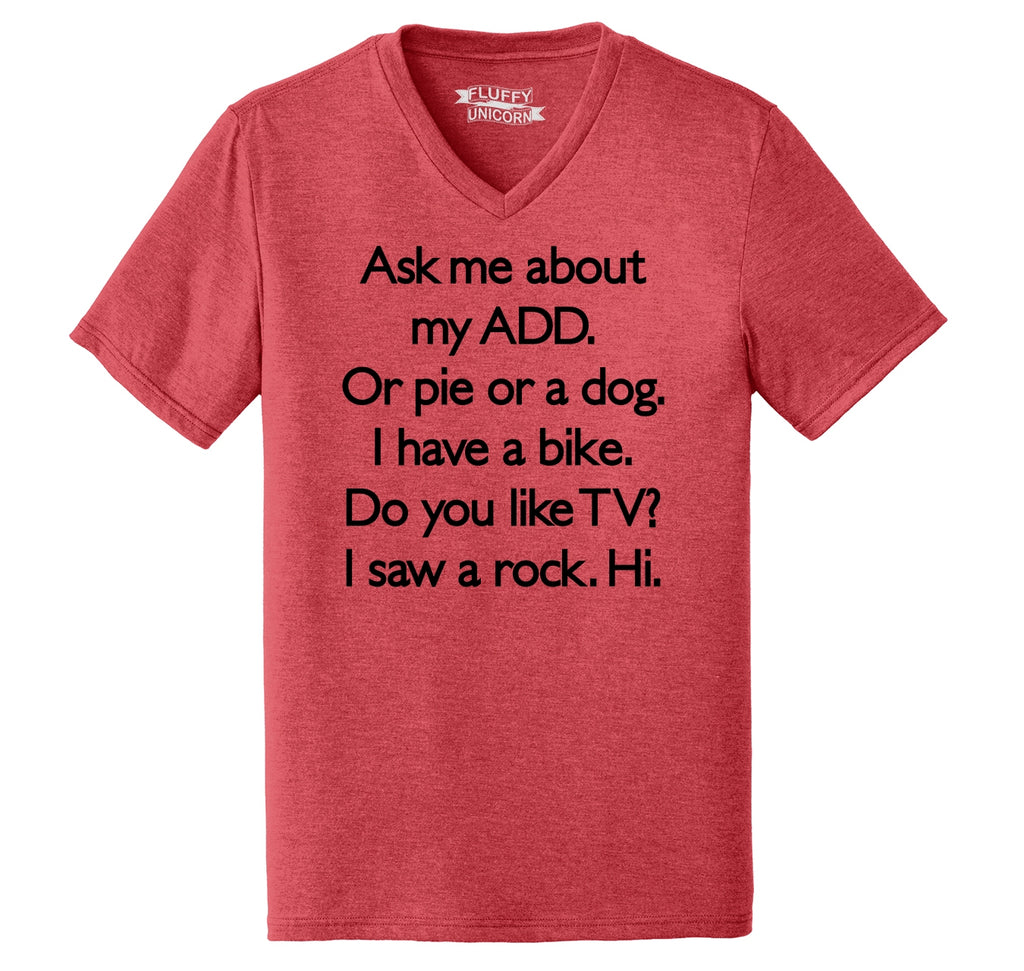 Ask Me About My ADD Dog Rock TV Hi Mens Tri-Blend V-Neck Tee Shirt