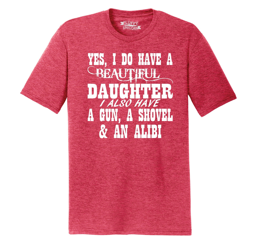 Yes I Do Have A Beautiful Daughter Gun Shovel Alibi Mens Short Sleeve Tri-Blend Shirt