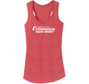 This Is My Chihuahua Hair Shirt Ladies Tri-Blend Racerback Tank Top