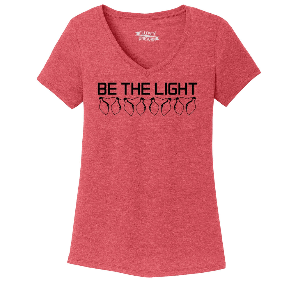 Be The Light Ladies Tri-Blend V-Neck Tee Shirt