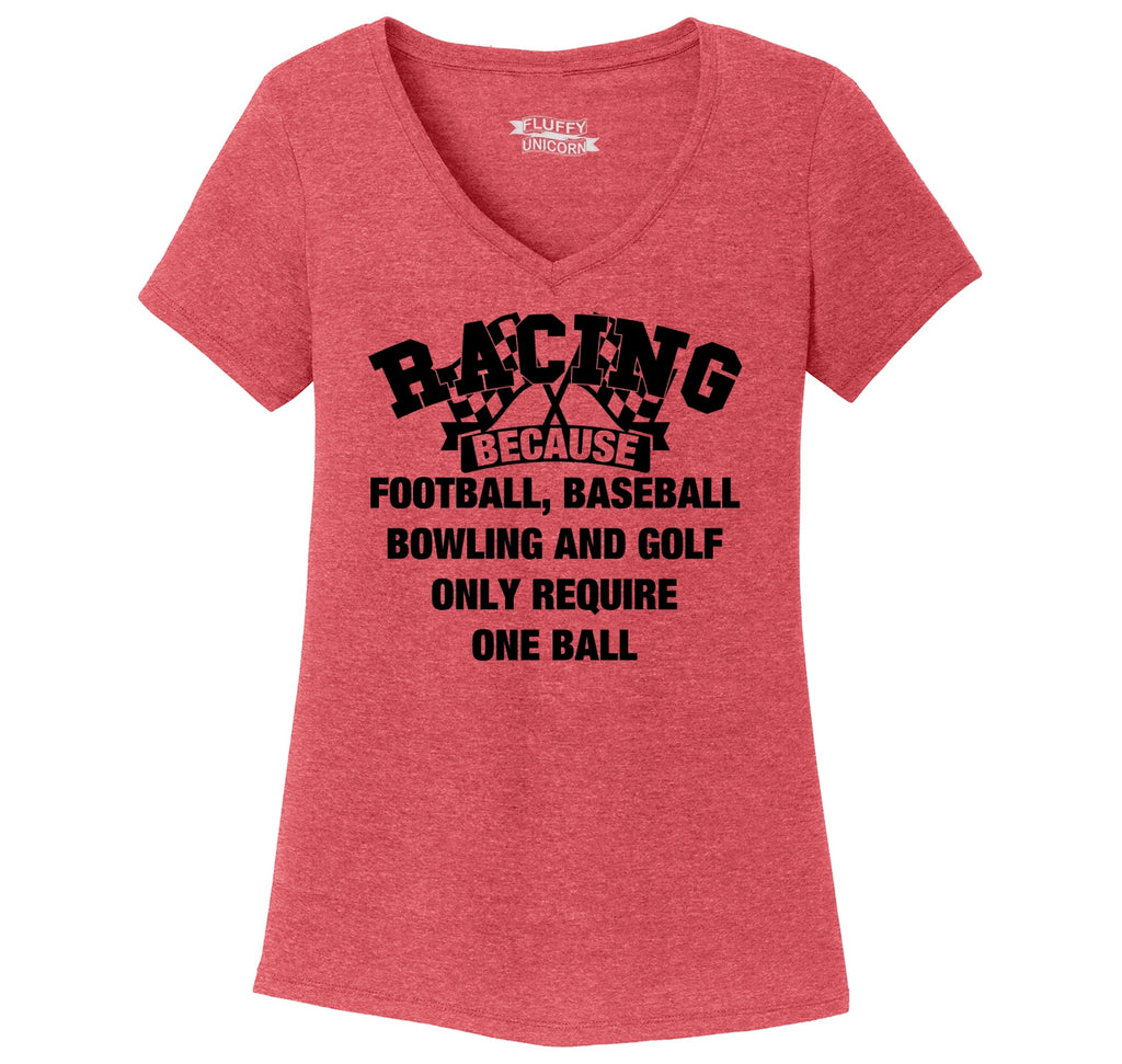 Racing Other Sports Require One Ball Ladies Tri-Blend V-Neck Tee Shirt