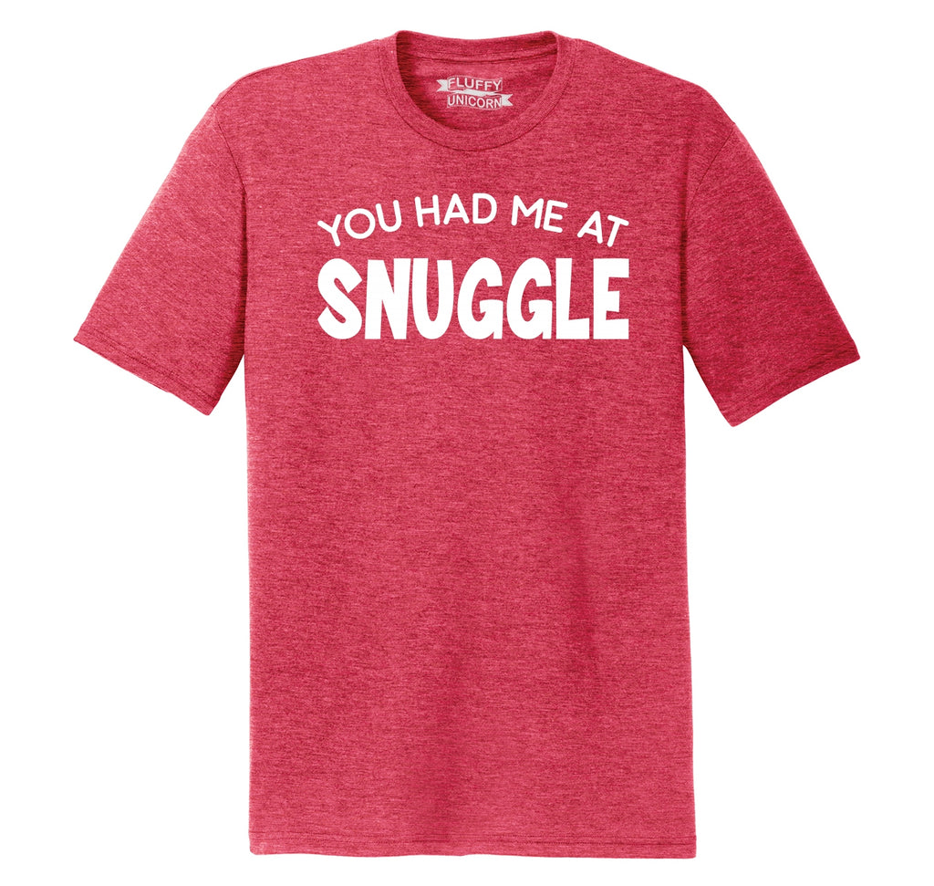 You Had Me At Snuggle Mens Short Sleeve Tri-Blend Shirt