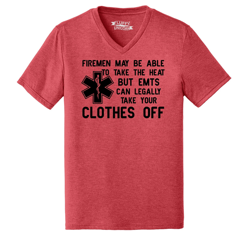 Funny EMT Tee Firemen Heat EMT Take Clothes Off Funny EMT Gift Tee Mens Tri-Blend V-Neck Tee Shirt