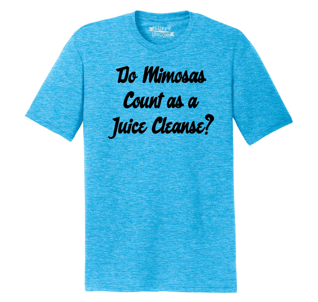 Do Mimosas Count As A Juice Cleanse Mens Short Sleeve Tri-Blend Shirt
