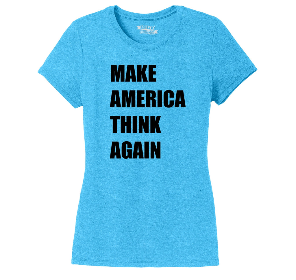 Make America Think Again Anti Trump Political Tee Ladies Short Sleeve Tri-Blend Shirt