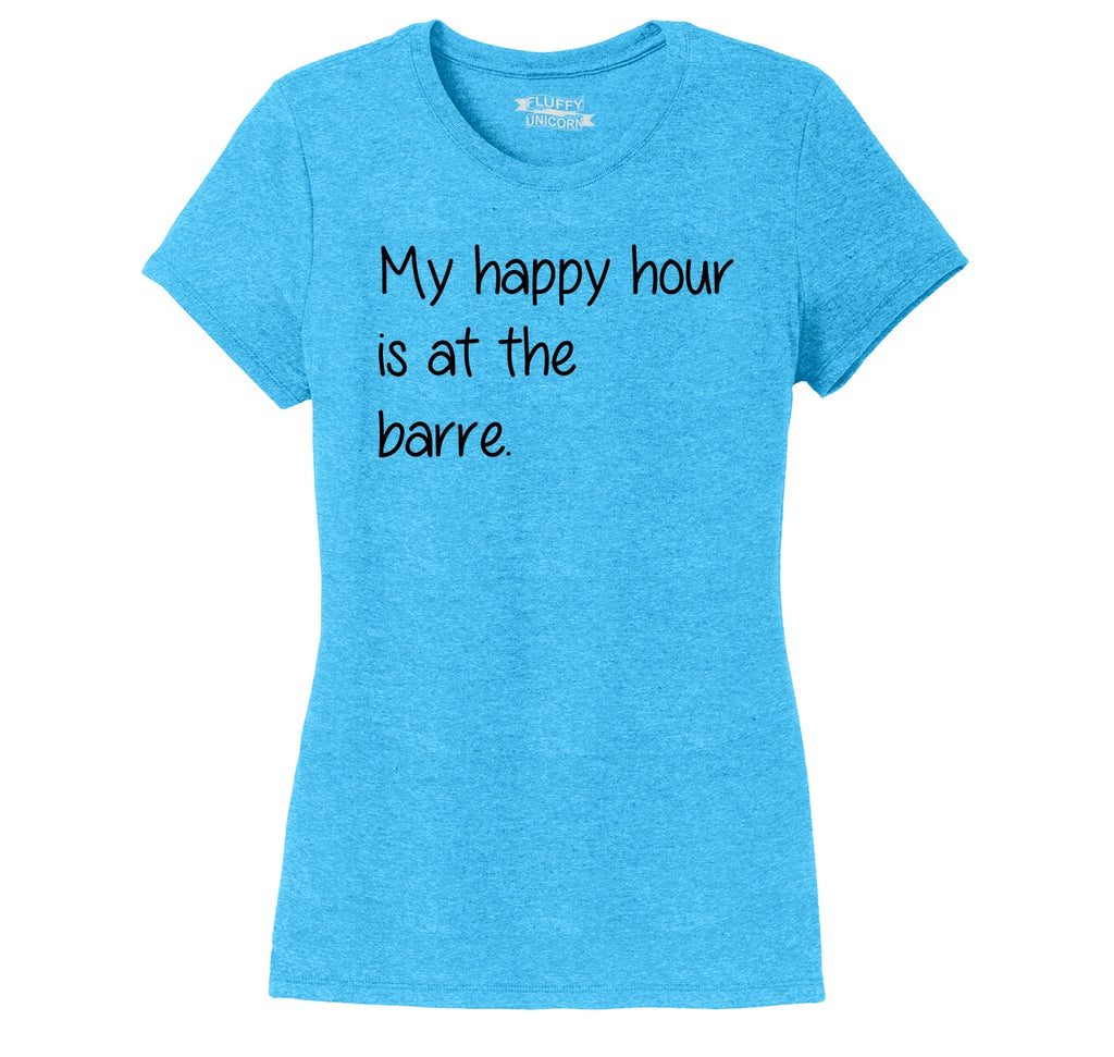 My Happy Hour Is At The Barre Ladies Short Sleeve Tri-Blend Shirt