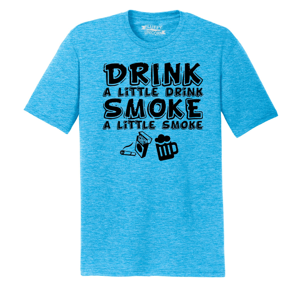 Drink a Little Drink Smoke a Little Smoke Funny Country Music Shirt Mens Short Sleeve Tri-Blend Shirt