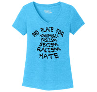 No Place For Homophobia Fascism Sexism Racism Hate Ladies Tri-Blend V-Neck Tee Shirt
